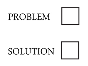 Problem or Solution?