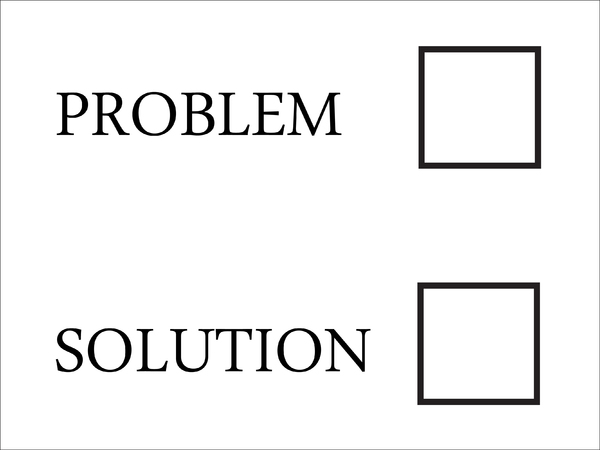 Problem or Solution?: Tick-boxes left blank for you to choose.