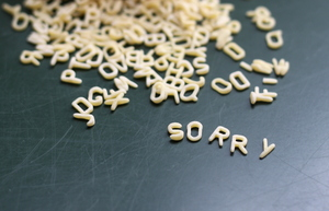 Sorry: Sorry writen with letter noodles. Sometimes it's hard to say I'm sorry.
